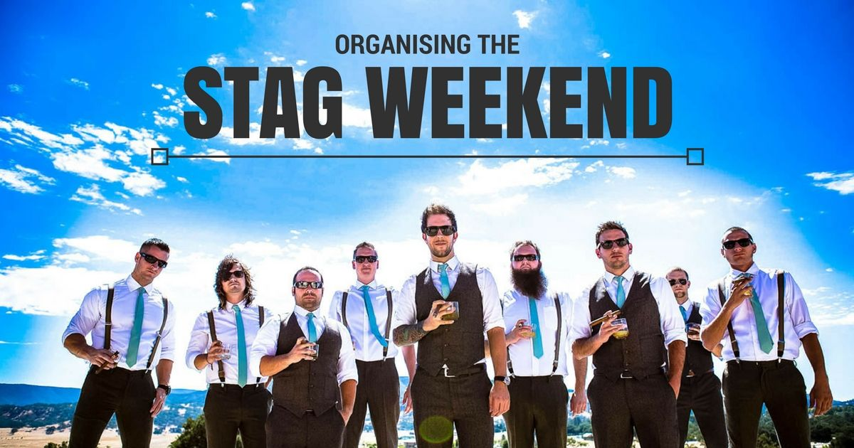 The ultimate Best Mans Guide to organising a stag do