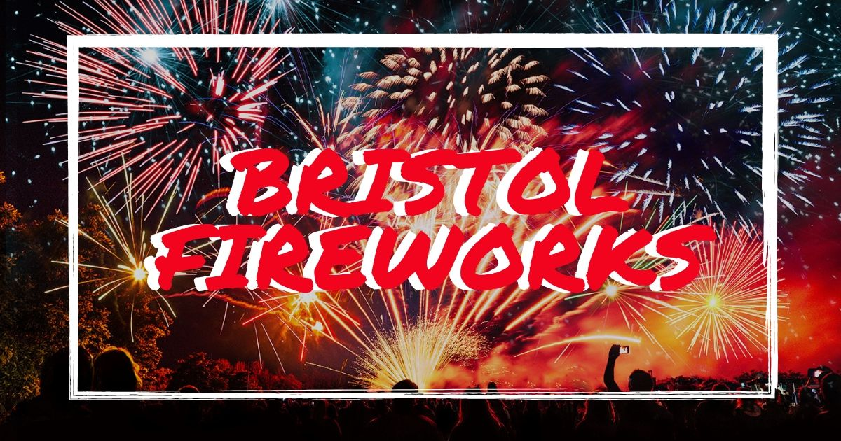 Bristol firework displays – Our pick of the best Bristol firework displays