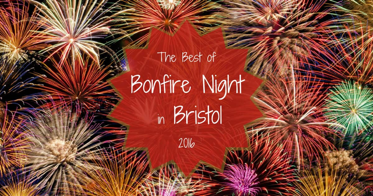 Bang Goes Bristol! Our best pick of Bristol's firework displays for 2016