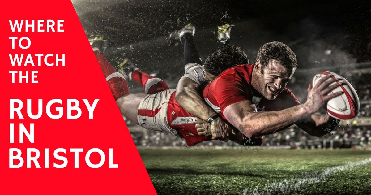 Where to watch rugby in Bristol