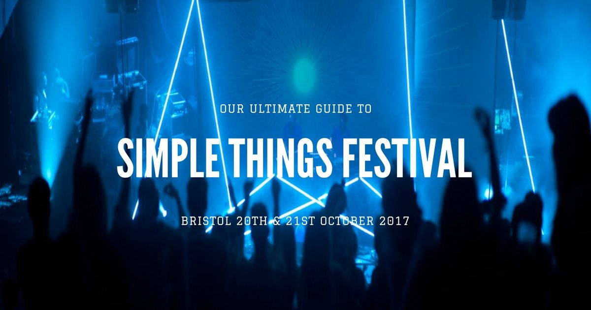 Simple Things Festival, Bristol – All You Need to Know!