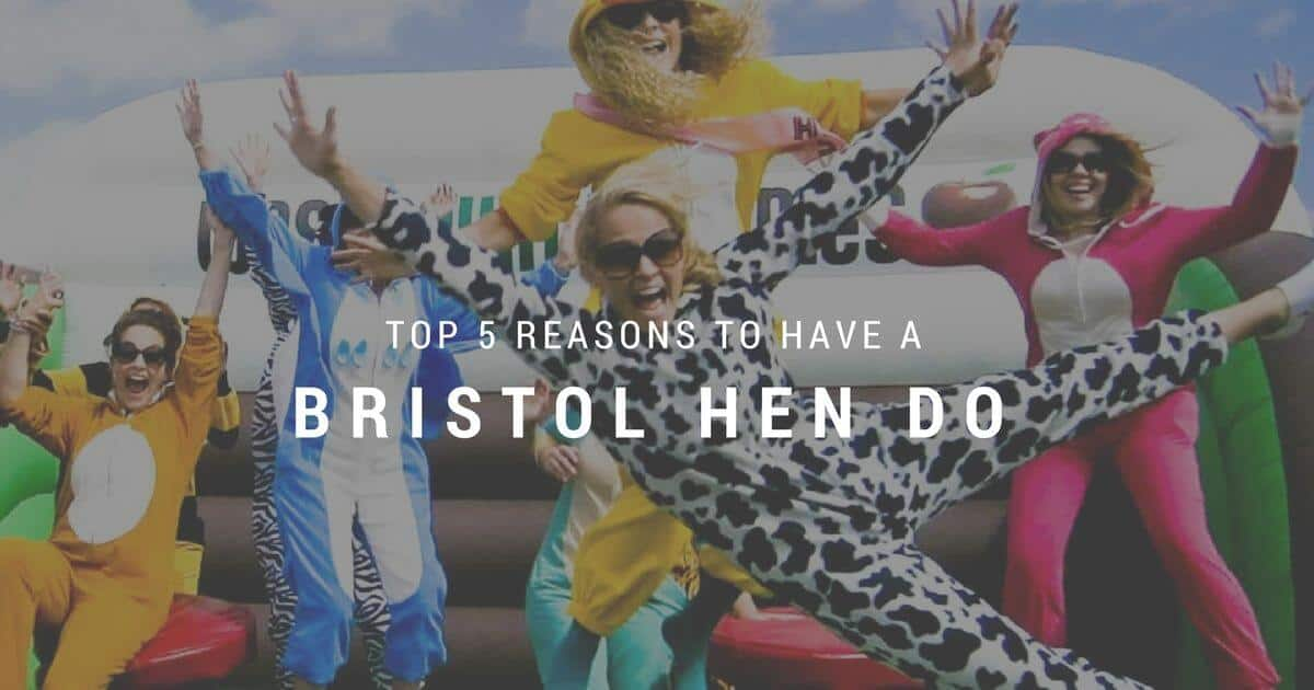 top 5 reasons for a bristol hen do